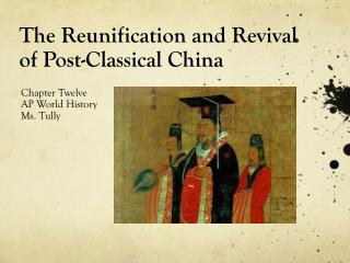 The Reunification and Revival of Post-Classical China