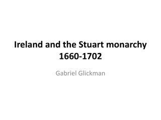 Ireland and the Stuart monarchy 1660-1702