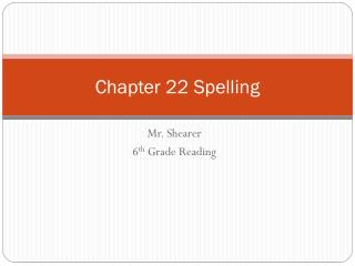Chapter 22 Spelling