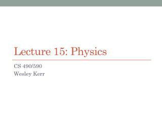 Lecture 15: Physics