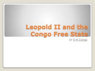 Leopold II and the Congo Free State
