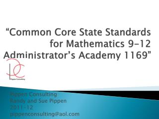 """Common Core State Standards for Mathematics 9-12 Administrator's Academy 1169"""