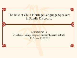 The Role of Child Heritage Language Speakers  in  Family Discourse