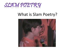 What is Slam Poetry?