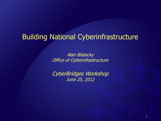 Building National  Cyberinfrastructure Alan Blatecky Office of  Cyberinfrastructure