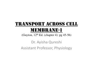 TRANSPORT ACROSS CELL  MEMBRANE-1 (Guyton, 12 th  Ed. (chapter 4):  pg  45-56)