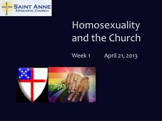 Homosexuality and the Church Week 1	April 21, 2013