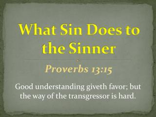 What Sin Does to the Sinner
