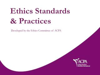 Ethics Standards  & Practices