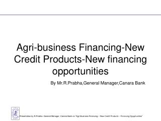 Agri-business Financing-New Credit Products-New financing opportunities