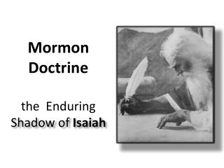 Mormon Doctrine  the  Enduring  Shadow of  Isaiah