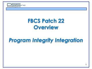 FBCS Patch 22 Overview Program Integrity Integration