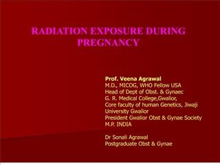 RADIATION EXPOSURE DURING PREGNANCY