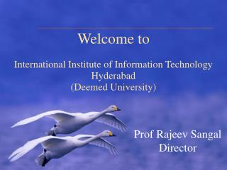 Welcome to  International Institute of Information Technology  Hyderabad  (Deemed University) ?