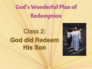 God's Wonderful Plan of Redemption