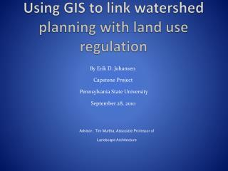 Using GIS to link watershed  planning with land use regulation