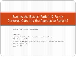 Back to the Basics: Patient & Family Centered Care and the Aggressive Patient?