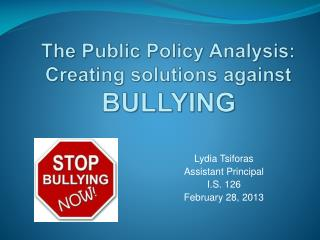 The Public Policy Analysis: Creating solutions against BULLYING