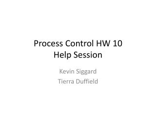 Process Control HW 10  Help Session
