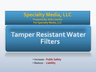 Tamper Resistant Water Filters