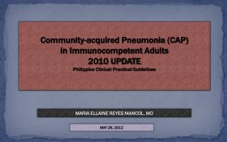 Community-acquired Pneumonia (CAP)  in  Immunocompetent  Adults 2010 UPDATE
