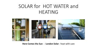 SOLAR for  HOT WATER and HEATING