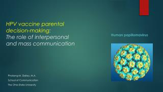 HPV vaccine parental decision-making :  The  role of interpersonal and mass  communication
