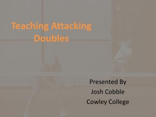 Teaching Attacking Doubles