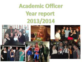 Academic Officer Year report  2013/2014