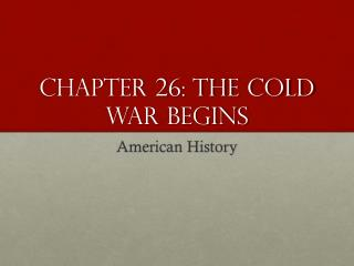Chapter 26: The Cold War begins