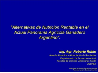 Alternativas de Nutrici n Rentable en el Actual Panorama Agr cola Ganadero Argentino.
