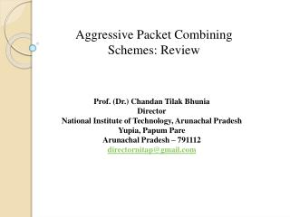 Aggressive Packet Combining Schemes: Review