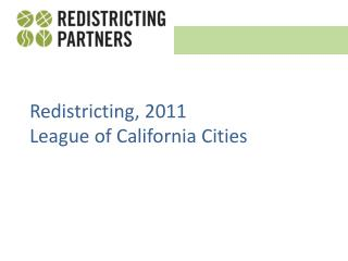 Redistricting, 2011 League of California Cities