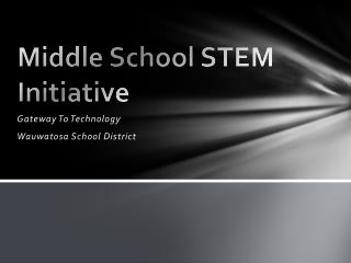 Middle School STEM Initiative