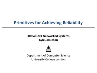 Primitives for Achieving Reliability