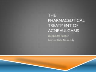 The Pharmaceutical Treatment of Acne Vulgaris