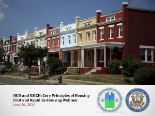 HUD and USICH: Core Principles of Housing First and Rapid Re-Housing Webinar  June  26, 2014