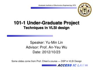 101-1  Under-Graduate Project Techniques in VLSI design