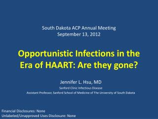 Opportunistic Infections in the Era of HAART: Are they gone?