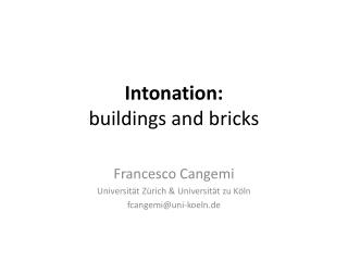 Intonation: buildings and bricks
