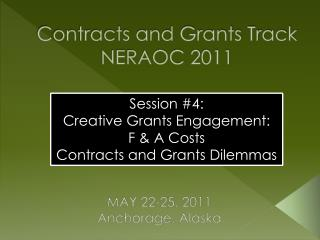 Contracts and Grants Track NERAOC 2011