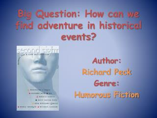 Author:   Richard Peck Genre:  Humorous Fiction