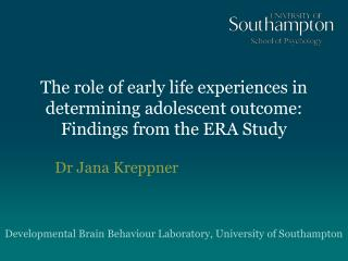The role of early life experiences in determining adolescent outcome: Findings from the ERA Study