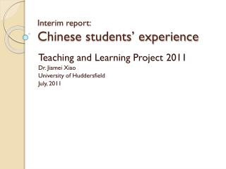Interim report: Chinese students' experience