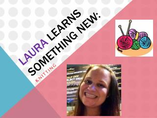 Laura  Learns Something New: