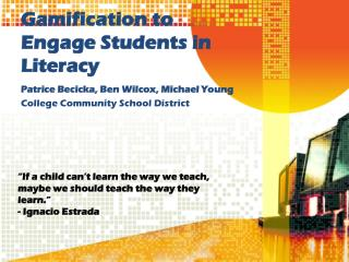 Gamification  to Engage Students in Literacy