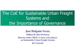 The  CoE  for Sustainable Urban Freight Systems and  the Importance of Governance