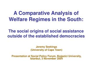 A Comparative Analysis of Welfare Regimes in the South : The social origins of social assistance outside of the establis