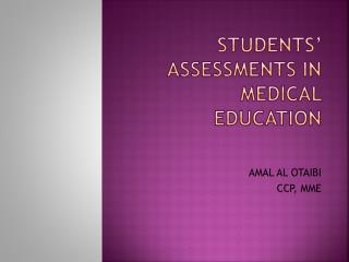 Students'  assessments in medical education