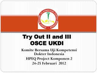 Try Out II and III  OSCE UKDI